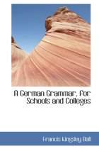 A German Grammar for Schools and Colleges