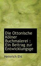 Die Ottonische Kolner Buchmalerei