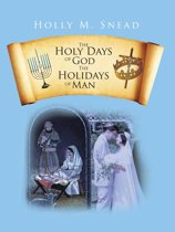 The Holy Days of God, the Holidays of Man