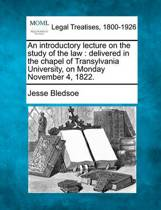 An Introductory Lecture on the Study of the Law
