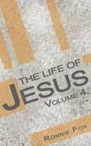 The Life of Jesus - Volume 4