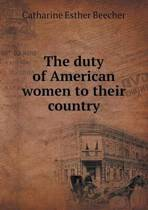 The Duty of American Women to Their Country