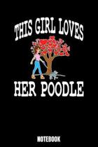 This Girl Loves Her Poodle Notebook: Journal Gift ( 6 x 9 - 110 blank pages)