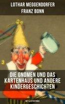 Die Gnomen und das Kartenhaus und andere Kindergeschichten (Mit Illustrationen)