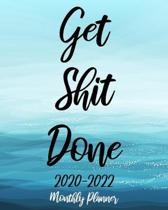 Get Shit Done 2020-2022 Monthly Planner: Blue Ocean, 36 Months Appointment Calendar, Agenda Schedule Organizer Logbook, Business Planners and Journal