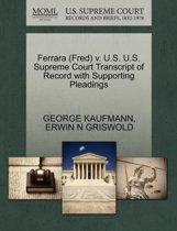 Ferrara (Fred) V. U.S. U.S. Supreme Court Transcript of Record with Supporting Pleadings