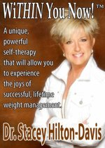WiTHIN You Now! Lose Weight for a Lifetime Self-Therapy