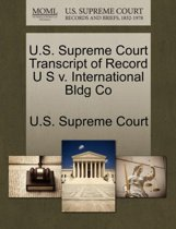 U.S. Supreme Court Transcript of Record U S V. International Bldg Co