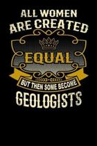 All Women Are Created Equal But Then Some Become Geologists
