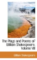 The Plays and Poems of William Shakespeare, Volume VIII