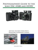 Photographer's Guide to the Sony Dsc-Hx80 and Hx90v
