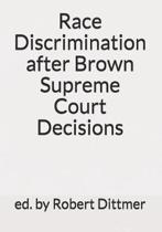 Race Discrimination After Brown Supreme Court Decisions