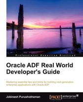Oracle ADF Real World Developer's Guide