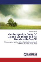 On the Ignition Delay of Jojoba Bio-Diesel and Its Blends with Gas Oil