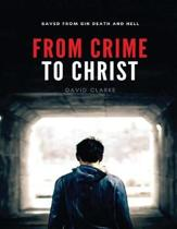 From Crime to Christ