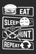 Eat Sleep Hunt Repeat: Blank Sketch Paper Notebook with frame for People who like Humor Sarcasm