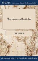 Alcon Malanzore: a Moorish Tale