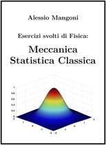 Esercizi Svolti di Fisica: Meccanica Statistica Classica
