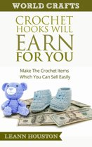 Crochet Hooks Will Earn For You : Make The Crochet Items Which You Can Sell Easily