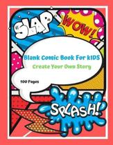 Blank Comic Book for Kids Create Your Own Story 100 Pages: With 15 Pages of Graphic Designs Inside this Notebook Kids Can Write their Own Stories and