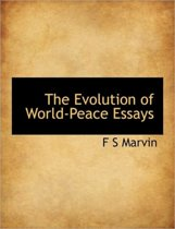 The Evolution of World-Peace Essays