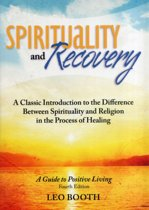 Spirituality and Recovery a Guide to Positive Living
