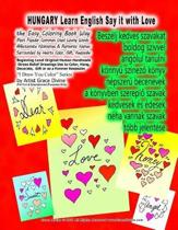 HUNGARY Learn English Say it with Love The Easy Coloring Book Way Most Popular Common Used Loving Words Affectionate Nicknames & Romantic Names Surrounded by Hearts Color, Gift, Keepsake