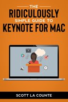 The Ridiculously Simple Guide to Keynote For Mac