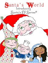 Santa's World, Introducing Santa's Elf Series