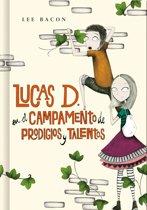 Lucas D. en el campamento de prodigios y talentos (Lucas D. 2)