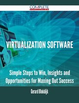 Virtualization Software - Simple Steps to Win, Insights and Opportunities for Maxing Out Success