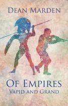 Of Empires Vapid and Grand
