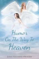 Humor On The Way To Heaven