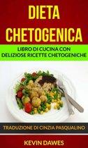 Dieta chetogenica: Libro di cucina con deliziose ricette chetogeniche