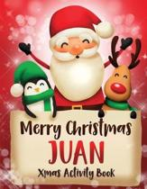Merry Christmas Juan: Fun Xmas Activity Book, Personalized for Children, perfect Christmas gift idea