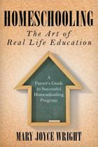 Homeschooling the Art of Real Life Education