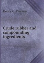 Crude Rubber and Compounding Ingredients