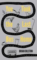 You Took the Last Bus Home