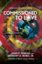 Commissioned to Love: Living Out the Whole Gospel