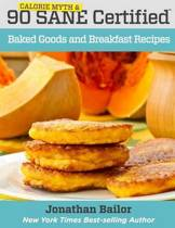 90 Calorie Myth and Sane Certified Baked Goods and Breakfast Recipes