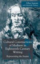 Cultural Constructions of Madness in Eighteenth-Century Writing