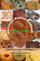 Christmas Cookies Cookbook : Best Easy Christmas Cookie Recipes for Swap, Exchange and Treat