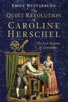 The Quiet Revolution of Caroline Herschel