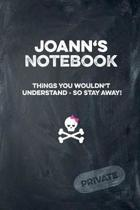 Joann's Notebook Things You Wouldn't Understand So Stay Away! Private