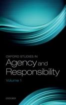 Oxford Studies in Agency and Responsibility, Volume 1
