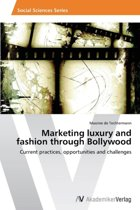 Marketing Luxury and Fashion Through Bollywood