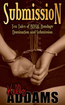 Submission: Ten Tales of BDSM, Bondage, Domination and Submission