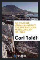An Atlas of Human Anatomy for Students and Physicians, Pp. 164-256a