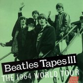 The Beatles Tapes III: The 1964 World Tour
