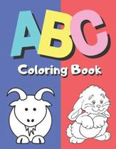 ABC Coloring Book: Alphabet Coloring Book Fun Coloring Cute Pictures and Learning Letters From A to Z Activity Book for Toddlers and Pres